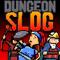 - Dungeon Slog